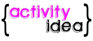 Activity Idea
